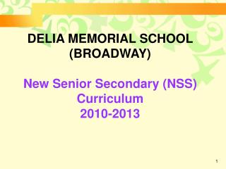 DELIA MEMORIAL SCHOOL (BROADWAY)  New Senior Secondary (NSS)  Curriculum 2010-2013