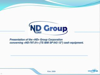 Presentation of the  � ND �  Group Corporation