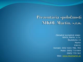 Prezentácia spoločnosti              NIKOL Martin, s.r.o.
