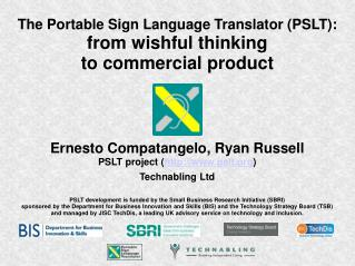 The Portable Sign Language Translator (PSLT): from wishful thinking  to commercial product