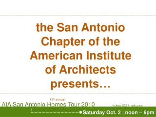 the San Antonio Chapter of the American Institute of Architects presents…