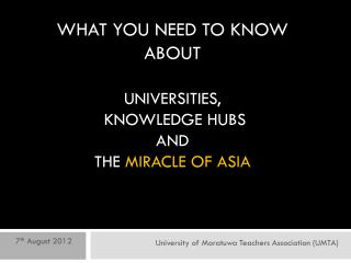 What you need to know about universities,   knowledge hubs  And  the  miracle of  asia