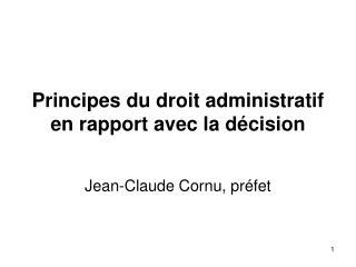 Principes du droit administratif en rapport avec la décision
