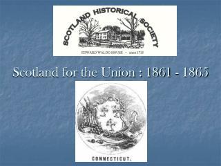 Scotland for the Union : 1861 - 1865