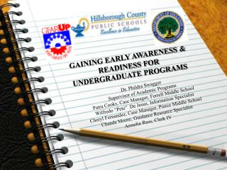 GAINING EARLY AWARENESS & READINESS FOR  UNDERGRADUATE PROGRAMS