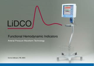 Functional Hemodynamic Indicators Arterial Pressure Waveform Technology Donna Adkisson, RN, MSN