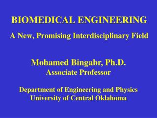 BIOMEDICAL ENGINEERING   A New, Promising Interdisciplinary Field