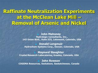 Raffinate Neutralization Experiments at the McClean Lake Mill – Removal of Arsenic and Nickel