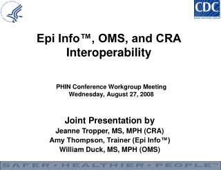 Epi Info™, OMS, and CRA Interoperability
