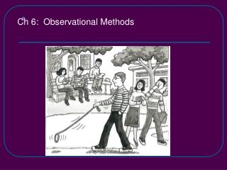 Ch 6 :  Observational Methods