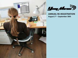 ANNUAL RE-REGISTRATION August 1 st  – September 30th