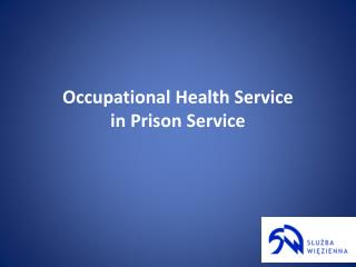 Occupational Health Service in Prison  Service