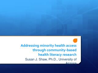 Addressing minority health access through community -based  health literacy research