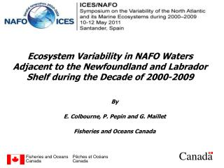 By E. Colbourne, P. Pepin and G. Maillet Fisheries and Oceans Canada