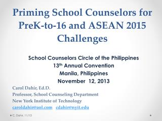 Priming School Counselors for  PreK-to-16  and ASEAN 2015  Challenges