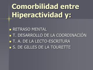 Comorbilidad entre Hiperactividad y: