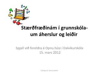 Stærðfræðinám í grunnskóla-       um áherslur  og leiðir