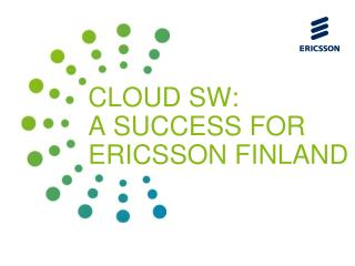 Cloud SW: a success for  Ericsson  F inland