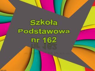 Szkoła Podstawowa nr 162
