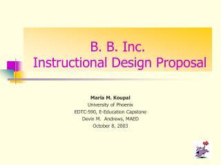 B. B. Inc.  Instructional Design Proposal