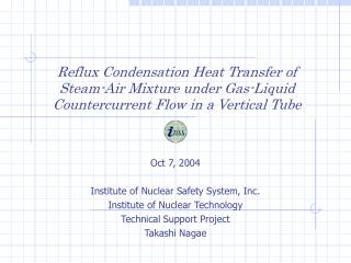 Oct 7, 2004 Institute of Nuclear Safety System, Inc. Institute of Nuclear Technology