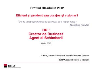 HR : Creator de Business   Agent al Schimbarii Martie, 2012