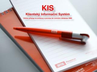 KIS Klientský Informační Systém Online přístup na smlouvy a provize do centrální databáze SMS