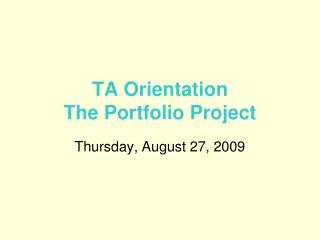 TA Orientation The Portfolio Project