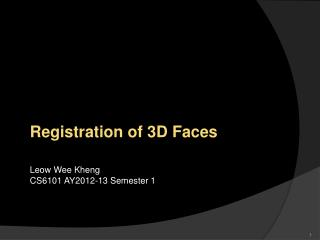 Registration of 3D Faces Leow Wee Kheng CS6101 AY2012-13 Semester 1