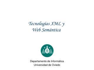Tecnolog�as XML y Web Sem�ntica