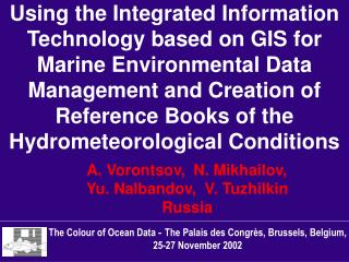 The Colour of Ocean Data  -  The Palais des Congrès, Brussels, Belgium, 25-27 November 2002