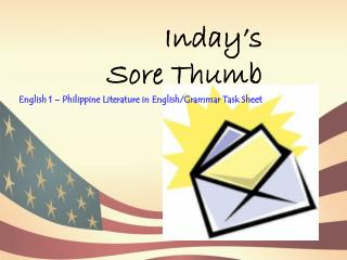 Inday's  Sore Thumb English 1 – Philippine Literature in English/Grammar Task Sheet