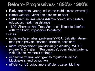 Reform- Progressives- 1890 s- 1900 s