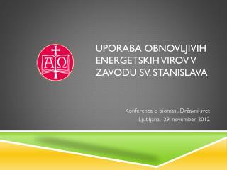 Uporaba obnovljivih energetskih virov v zavodu sv. Stanislava