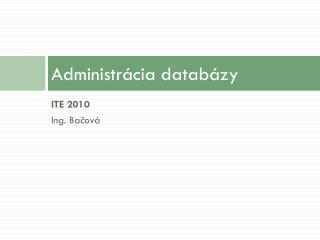 Administr�cia datab�zy