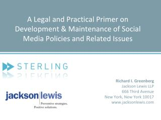 A Legal and Practical Primer on Development  Maintenance of Social Media Policies and Related Issues