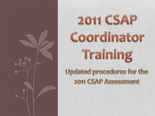 2011 CSAP Coordinator Training