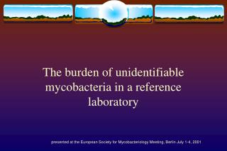 The burden of unidentifiable mycobacteria in a reference laboratory