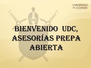 Bienvenido  UDC, Asesorías Prepa Abierta