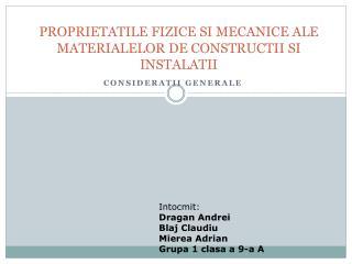 PROPRIETATILE FIZICE SI MECANICE ALE MATERIALELOR DE CONSTRUCTII SI INSTALATII