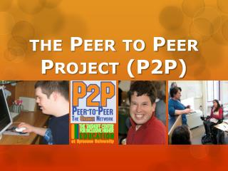 the Peer to Peer Project (P2P)