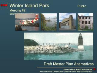 Winter Island Park Public Meeting #2 Salem, Massachusetts