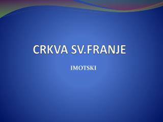 CRKVA  SV.FRANJE