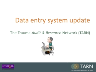 The Trauma Audit  Research Network Electronic Data Collection  Reporting system:  The New CORE DATASET  Launched January