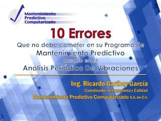 Ing.  Ricardo Garibay García Coordinador de Ingeniería y Calidad