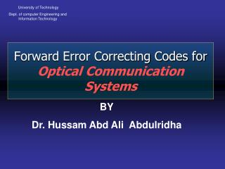 Forward Error Correcting Codes for  Optical  Communication Systems