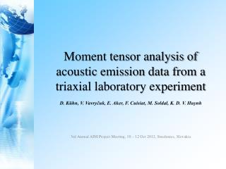 Moment tensor analysis of acoustic emission data from a triaxial laboratory experiment
