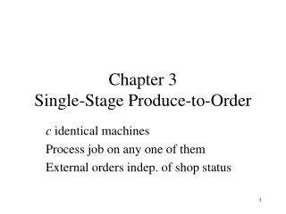 Chapter 3 Single-Stage Produce-to-Order