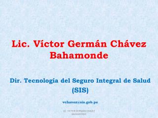 Lic. Víctor Germán Chávez  Bahamonde