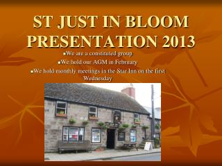 ST JUST IN BLOOM PRESENTATION 2013